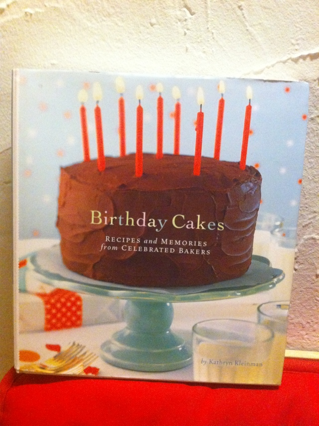Birthday Cakes: Recipes and Memories from Celebrate Bakers by Kathyrn Kleinman