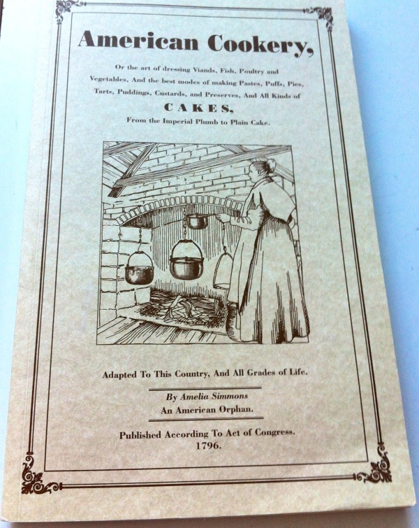 American Cookery by Amelia Simmons (1796)
