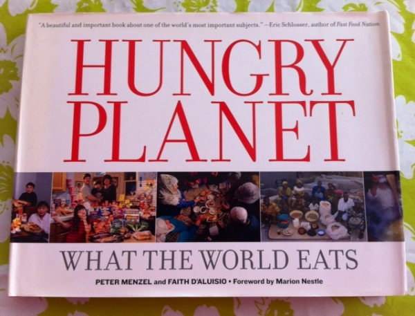 Hungry Planet ; What The World Eats by Peter Menzel & Faith D'Aluisio