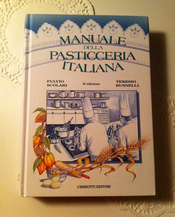 Manuale Della Pasticceria Italiana (Manual Of Italian Pastry) by Scolari & Busnelli